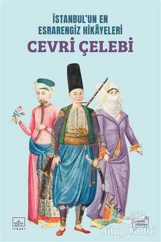 İthaki Yayınları - İstanbul'un En Esrarengiz Hikayeleri: Cevri Çelebi