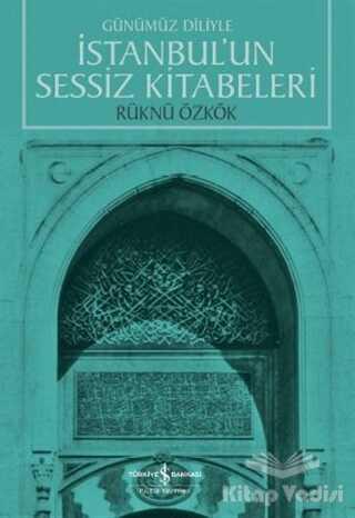 İş Bankası Kültür Yayınları - İstanbul'un Sessiz Kitabeleri