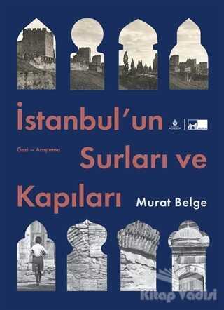Kültür A.Ş. - İstanbul'un Surları ve Kapıları