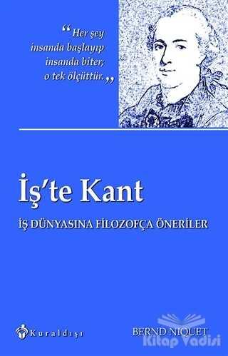 Kuraldışı Yayınevi - İş'te Kant