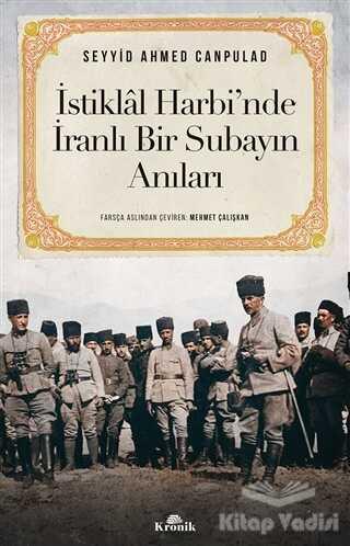 Kronik Kitap - İstiklal Harbi'nde İranlı Bir Subayın Anıları