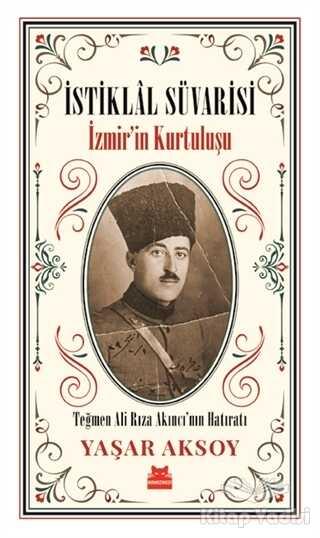 Kırmızı Kedi Yayınevi - İstiklal Süvarisi - İzmir'in Kurtuluşu
