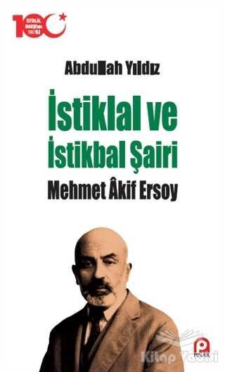 Pınar Yayınları - İstiklal ve İstikbal Şairi Mehmet Akif Ersoy