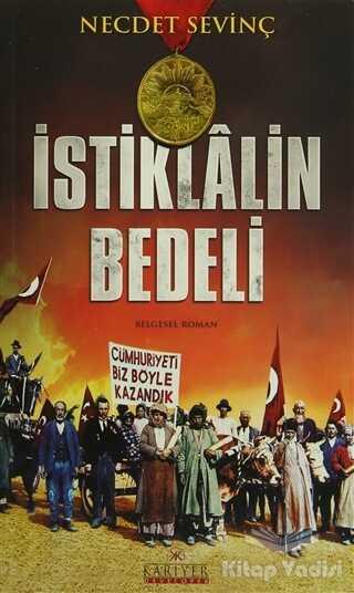 Kariyer Yayınları - İstiklalin Bedeli