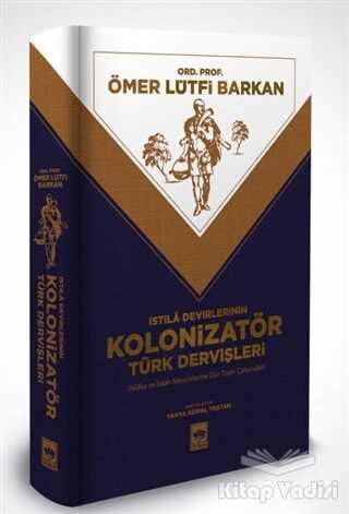 Ötüken Neşriyat - İstila Devirlerinin Kolonizatör Türk Dervişleri