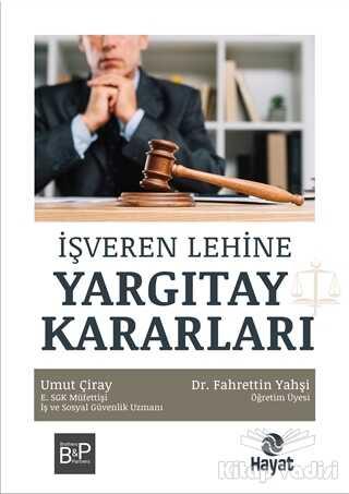 Hayat Yayınları - İşveren Lehine Yargıtay Kararları