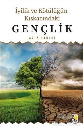 Çıra Yayınları - İyilik ve Kötülüğün Kıskacındaki Gençlik