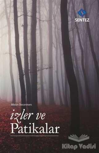 Sentez Yayınları - İzler ve Patikalar