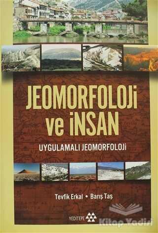 Yeditepe Yayınevi - Ders Kitapları - Jeomorfoloji ve İnsan