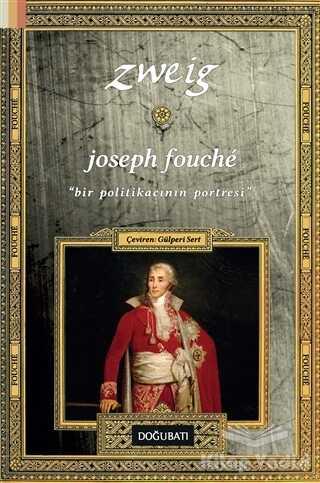 Doğu Batı Yayınları - Joseph Fouche - Bir Politikacının Portresi
