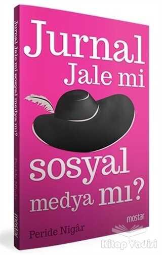 Mostar Yayınları - Jurnal Jale mi Sosyal Medya mı?
