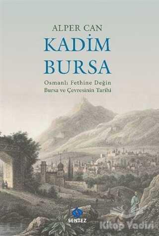 Sentez Yayınları - Kadim Bursa