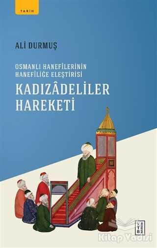 Ketebe Yayınları - Kadızadeliler Hareketi