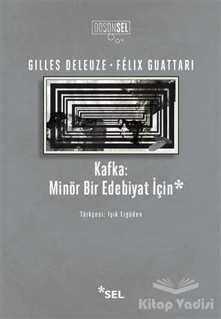 Sel Yayıncılık - Kafka: Minör Bir Edebiyat İçin