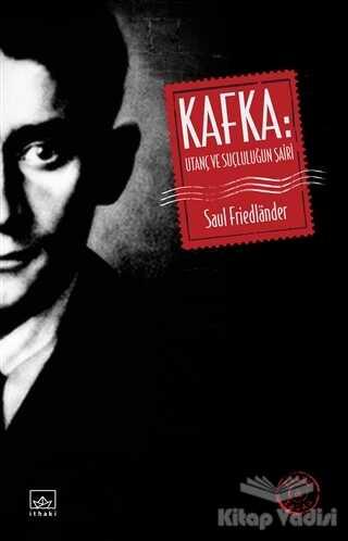 İthaki Yayınları - Kafka: Utanç ve Suçluluğun Şairi