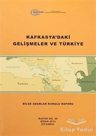 BİLGESAM Yayınları - Kafkasya'daki Gelişmeler ve Türkiye