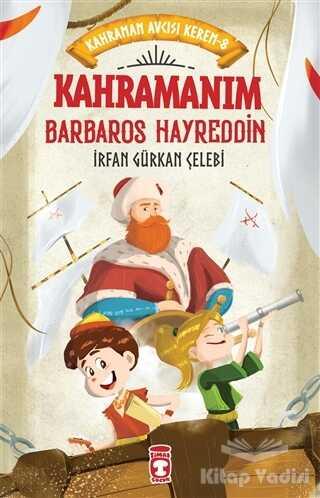 Timaş Çocuk - İlk Çocukluk - Kahramanım Barbaros Hayreddin - Kahraman Avcısı Kerem 8