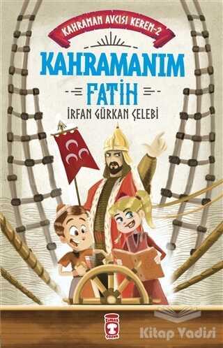 Timaş Çocuk - Kahramanım Fatih - Kahraman Avcısı Kerem 2