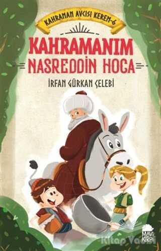Mavi Kirpi Yayınları - Kahramanım Nasreddin Hoca - Kahraman Avcısı Kerem 6