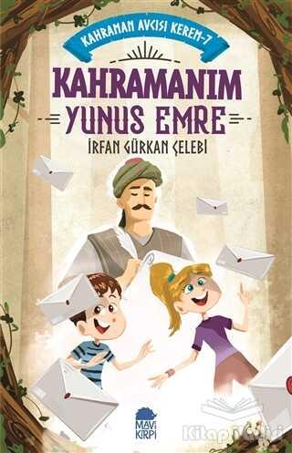 Mavi Kirpi Yayınları - Kahramanım Yunus Emre - Kahraman Avcısı Kerem 7