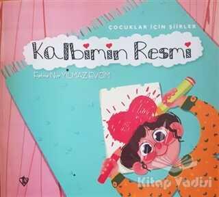 Türkiye Diyanet Vakfı Yayınları - Kalbimin Resmi - Çocuklar İçin Şiirler