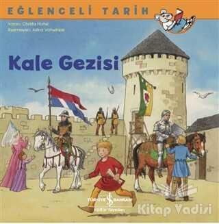 İş Bankası Kültür Yayınları - Kale Gezisi - Eğlenceli Tarih