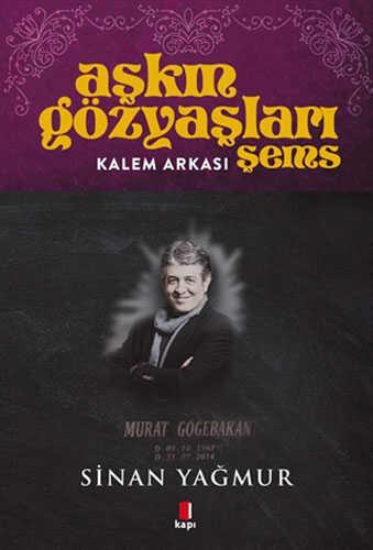 Kapı Yayınları - Kalem Arkası - Aşkın Gözyaşları Şems
