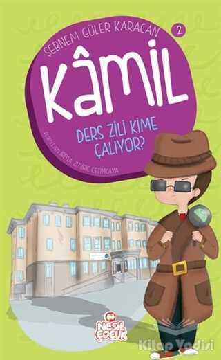 Nesil Çocuk Yayınları - Kamil 2 - Ders Zili Kime Çalıyor?