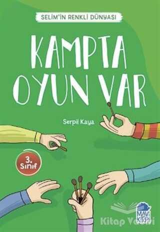 Mavi Kirpi Yayınları - Kampta Oyun Var - Selim'in Renkli Dünyası / 3. Sınıf Okuma Kitabı