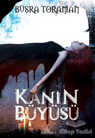 Ephesus Yayınları - Kanın Büyüsü (Ciltli)