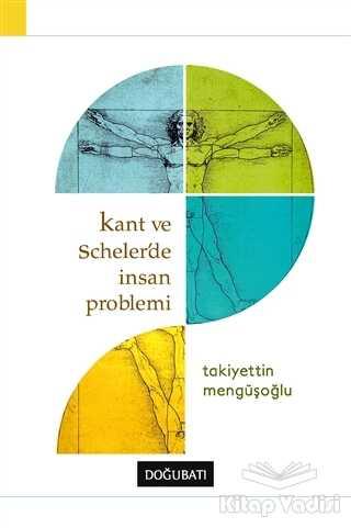 Doğu Batı Yayınları - Kant ve Scheler'de İnsan Problemi