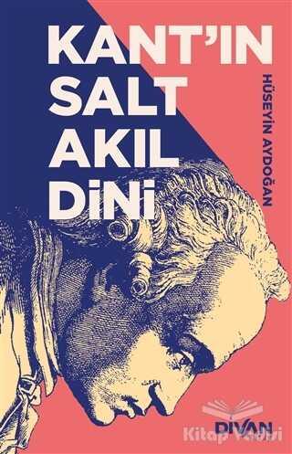 Divan Kitap - Kant'ın Salt Akıl Dini