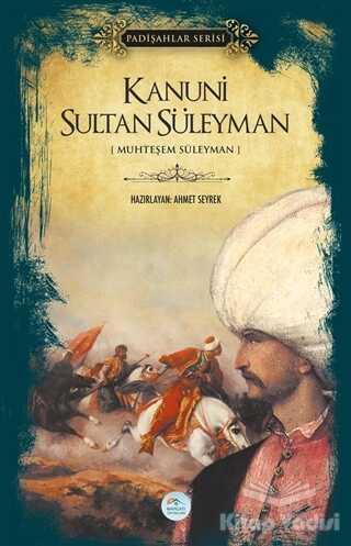 Maviçatı Yayınları - Kanuni Sultan Süleyman (Padişahlar Serisi)