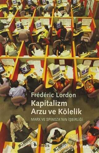Metis Yayınları - Kapitalizm, Arzu ve Kölelik