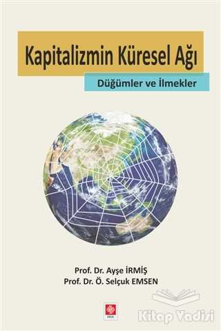 Ekin Basım Yayın - Akademik Kitaplar - Kapitalizmin Küresel Ağı
