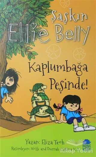 Mavi Kirpi Yayınları - Kaplumbağa Peşinde! - Şaşkın Ellie Belly