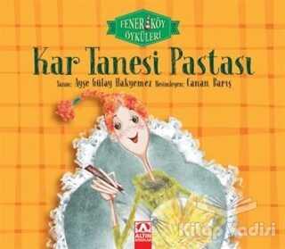 Altın Kitaplar - Kar Tanesi Pastası - Fenerköy Öyküleri