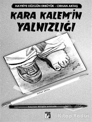 Uğur Tuna Yayınları - Kara Kalem'in Yalnızlığı
