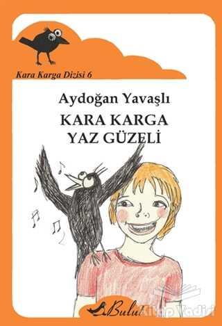 Bulut Yayınları - Kara Karga Dizisi - 6 / Kara Karga Yaz Güzeli