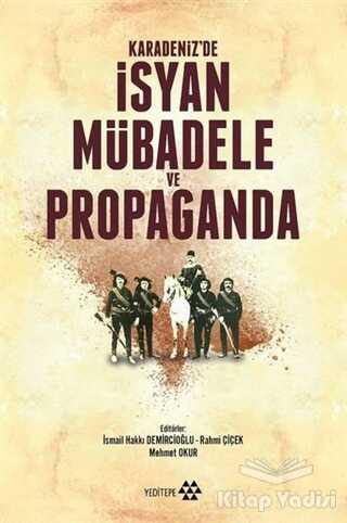 Yeditepe Yayınevi - Karadeniz'de İsyan Mübadele ve Propaganda
