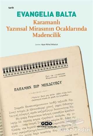 Yapı Kredi Yayınları - Karamanlı Yazınsal Mirasının Ocaklarında Madencilik