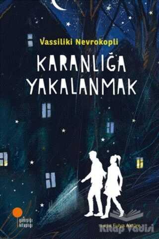 Günışığı Kitaplığı - Karanlığa Yakalanmak