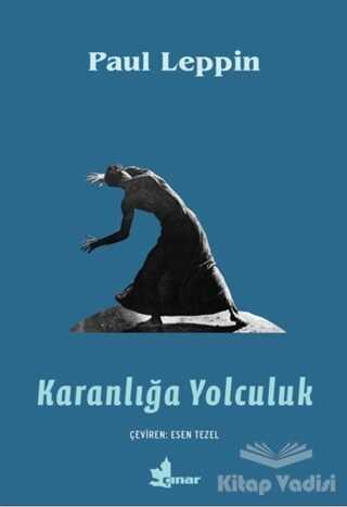 Çınar Yayınları - Karanlığa Yolculuk