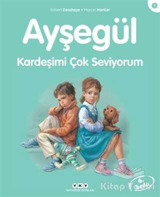 Yapı Kredi Yayınları - Kardeşimi Çok Seviyorum - Ayşegül