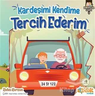Siyer Çocuk Yayınları - Kardeşimi Kendime Tercih Ederim - Kardeşlik Serisi 4