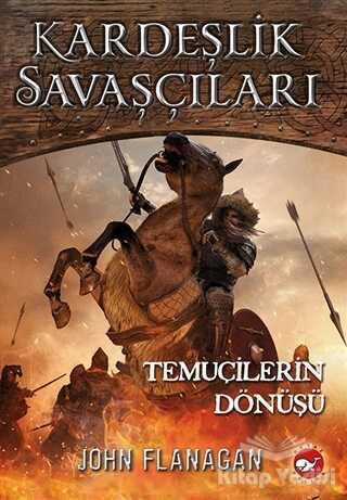 Beyaz Balina Yayınları - Kardeşlik Savaşçıları 8 - Temuçilerin Dönüşü