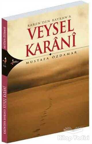 Kırk Kandil Yayınları - Karen'den Baykan'a Veysel Karani