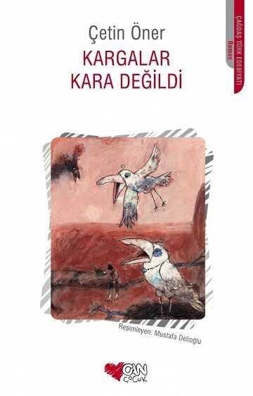 Can Çocuk Yayınları - Kargalar Kara Değildi