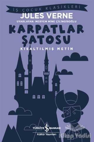 İş Bankası Kültür Yayınları - Karpatlar Şatosu (Kısaltılmış Metin)
