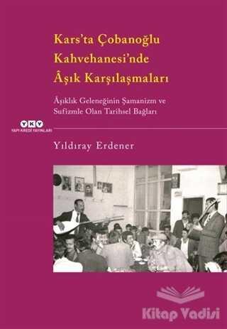 Yapı Kredi Yayınları - Kars'ta Çobanoğlu Kahvehanesi'nde Aşık Karşılaşmaları